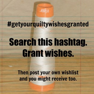 getyourquiltywishesgranted